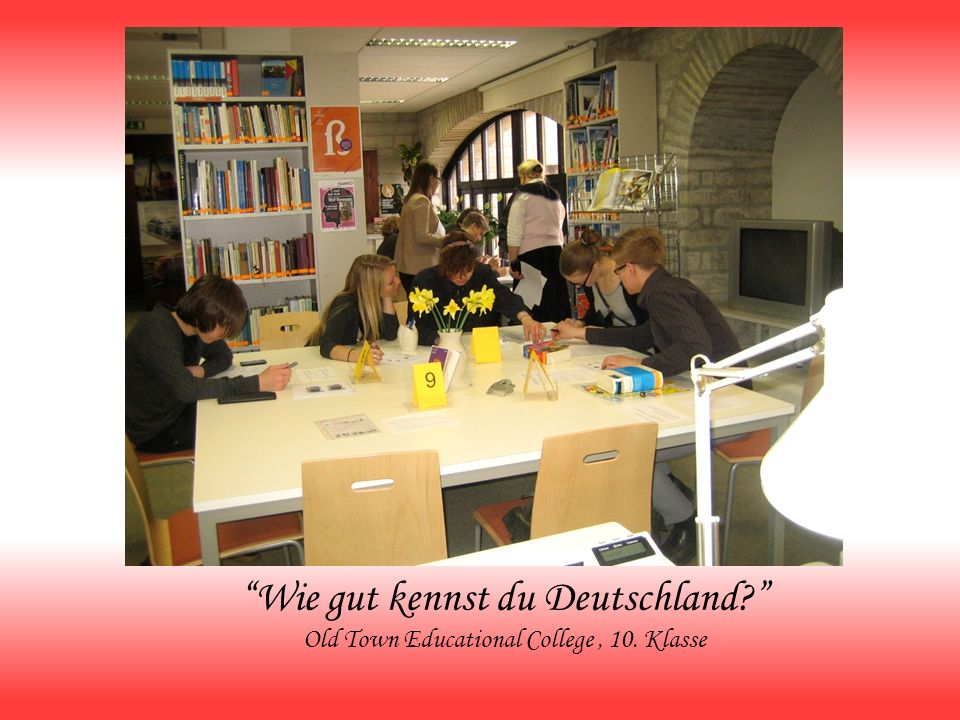 Wie gut kennst du Deutschland. Old Town Educational College , 10