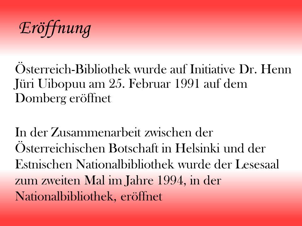 Eröffnung Österreich-Bibliothek wurde auf Initiative Dr. Henn Jüri Uibopuu am 25. Februar 1991 auf dem Domberg eröffnet.