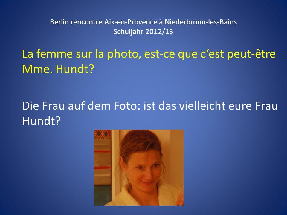 La femme sur la photo, est-ce que c'est peut-être Mme. Hundt