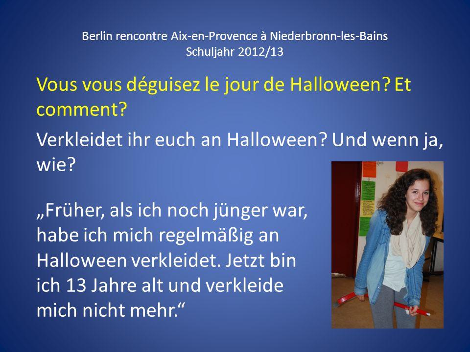 Vous vous déguisez le jour de Halloween Et comment