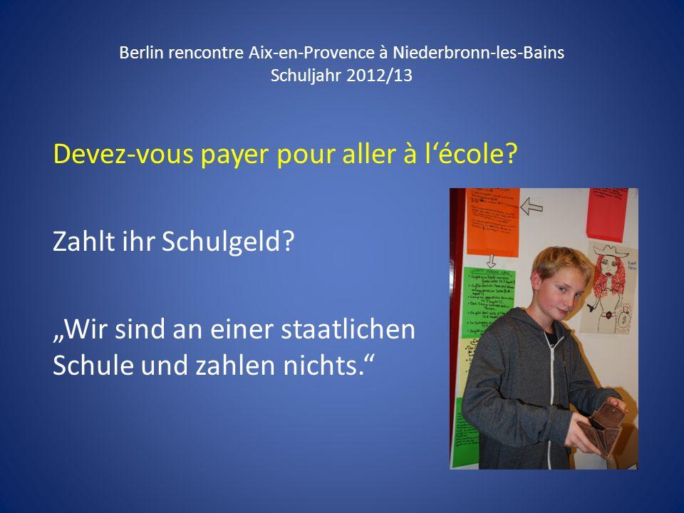 Devez-vous payer pour aller à l'école Zahlt ihr Schulgeld