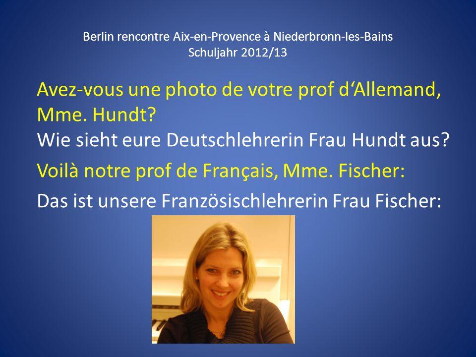 Voilà notre prof de Français, Mme. Fischer: