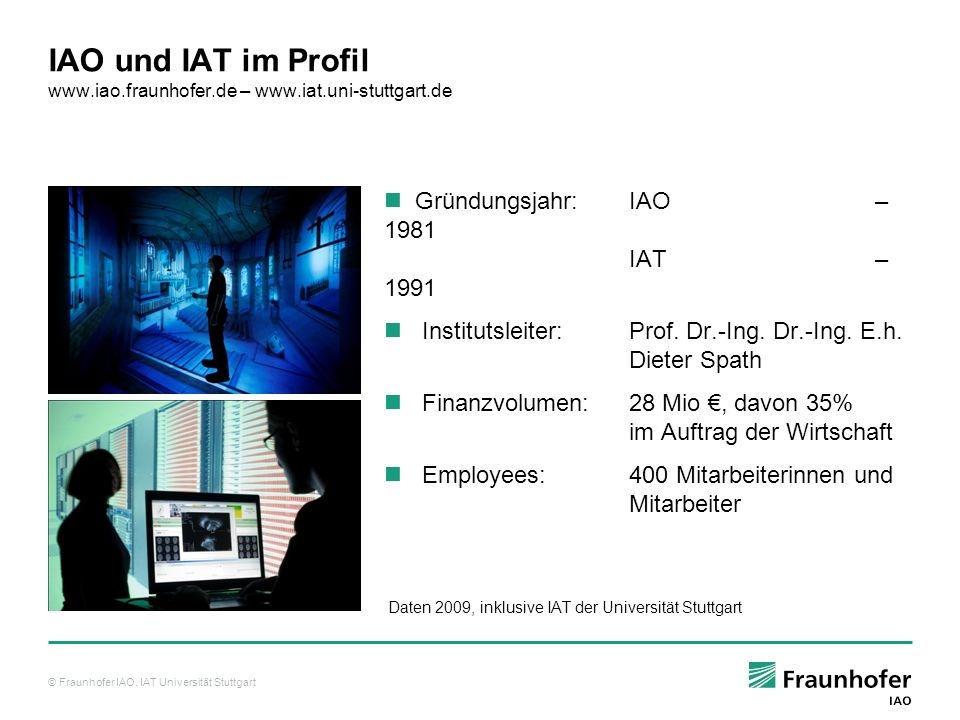 IAO und IAT im Profil www.iao.fraunhofer.de – www.iat.uni-stuttgart.de