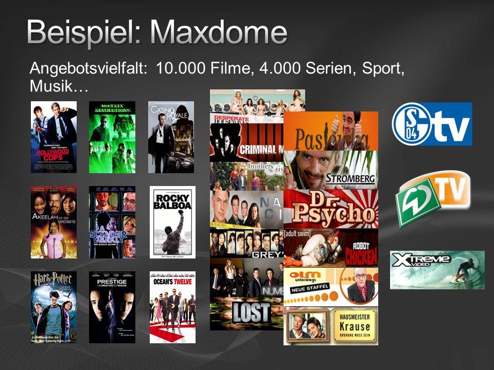 Beispiel: Maxdome Angebotsvielfalt: 10.000 Filme, 4.000 Serien, Sport, Musik…