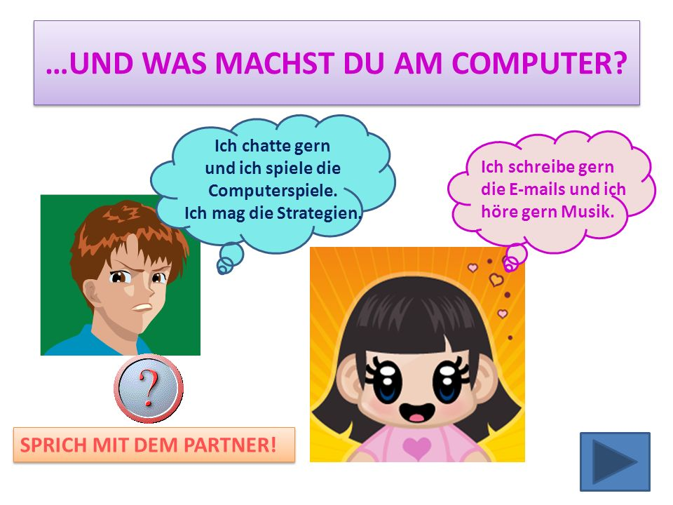 …UND WAS MACHST DU AM COMPUTER