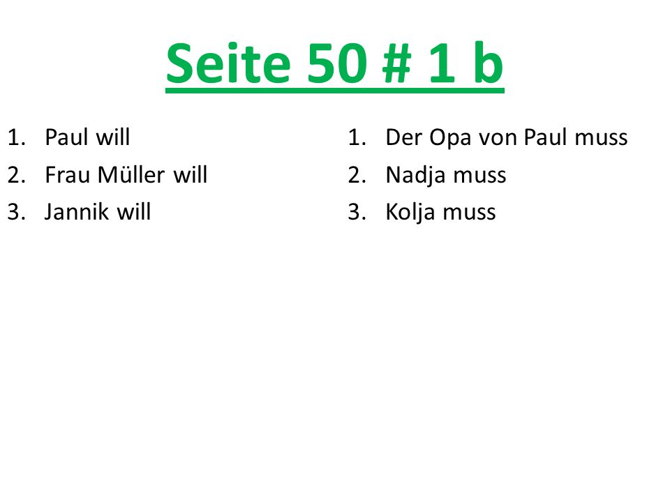 Seite 50 # 1 b Paul will Frau Müller will Jannik will