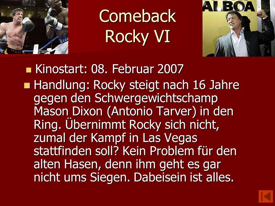 Comeback Rocky VI Kinostart: 08. Februar 2007.