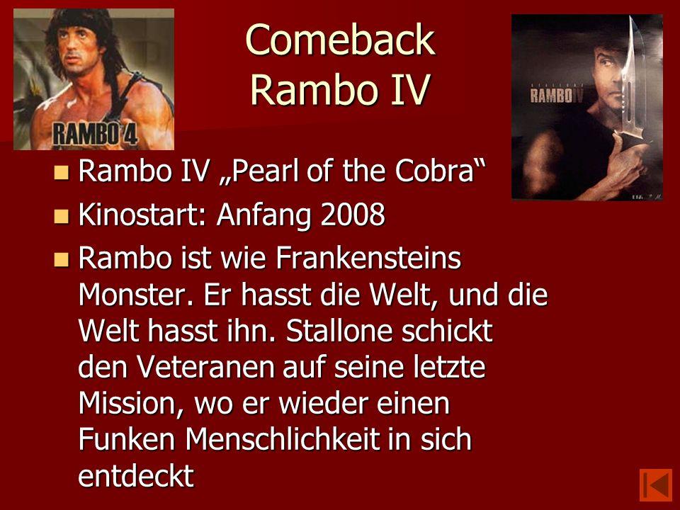 "Comeback Rambo IV Rambo IV ""Pearl of the Cobra Kinostart: Anfang 2008"