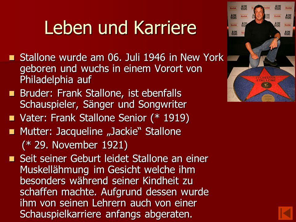 Leben und KarriereStallone wurde am 06. Juli 1946 in New York geboren und wuchs in einem Vorort von Philadelphia auf.