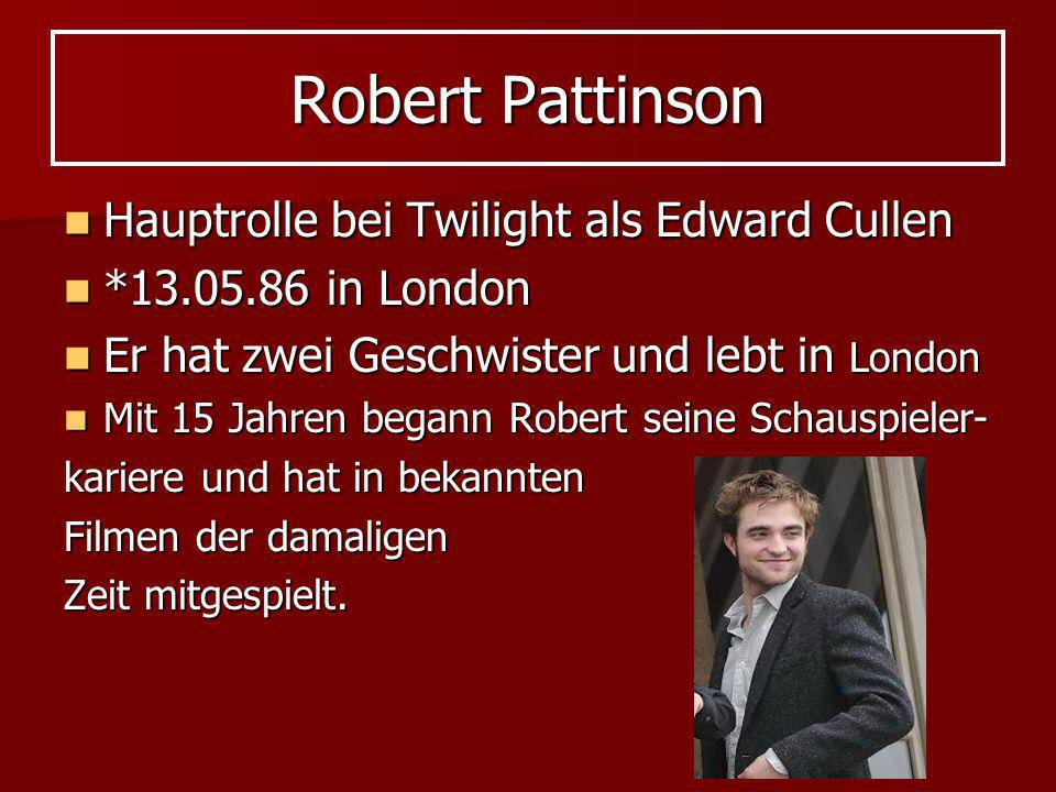 Robert Pattinson Hauptrolle bei Twilight als Edward Cullen
