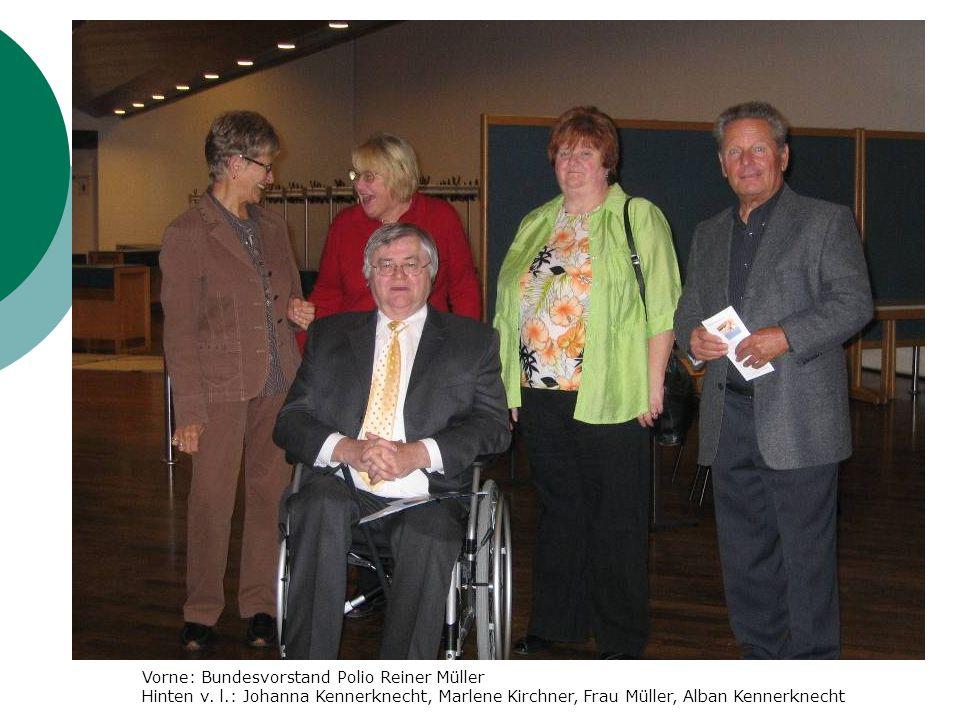 Vorne: Bundesvorstand Polio Reiner Müller Hinten v. l