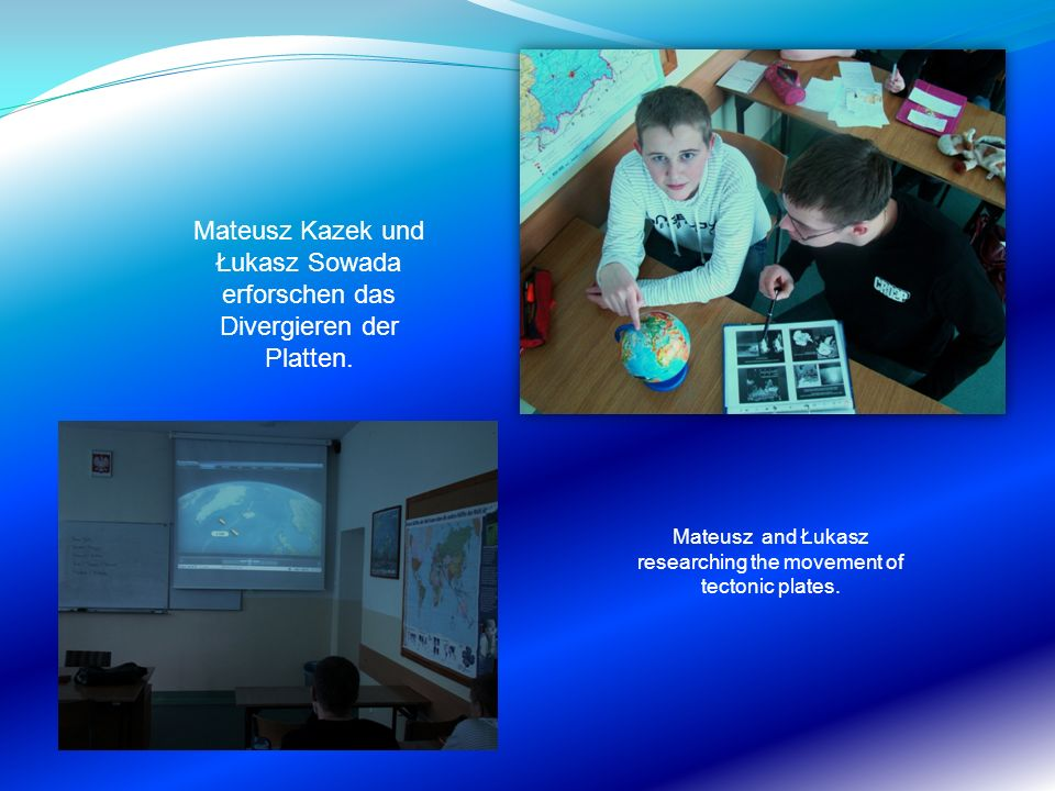 Mateusz and Łukasz researching the movement of tectonic plates.