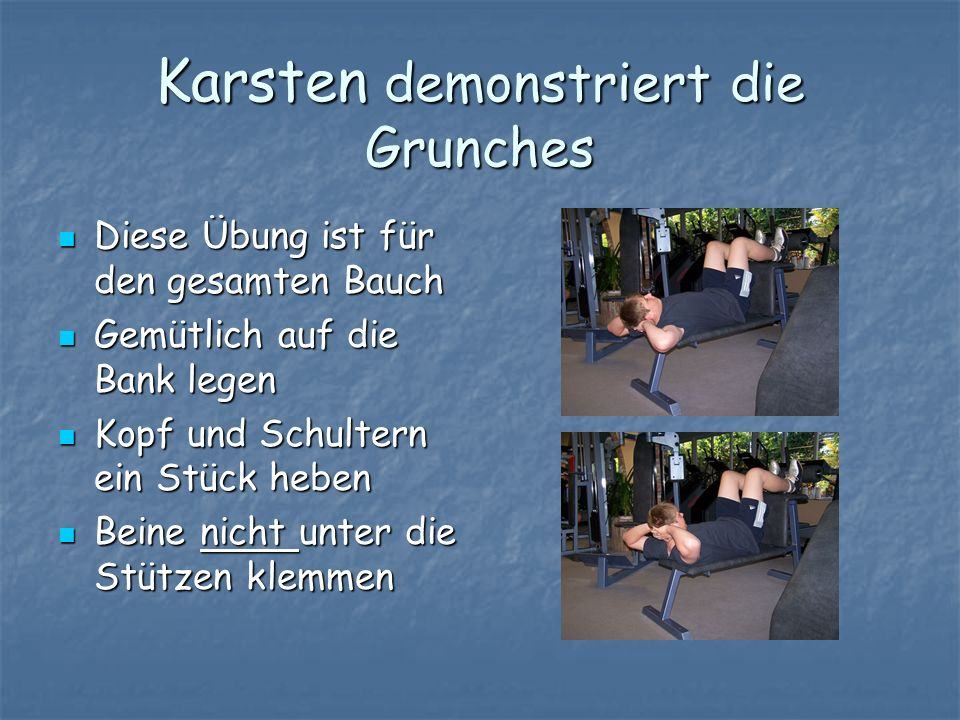 Karsten demonstriert die Grunches