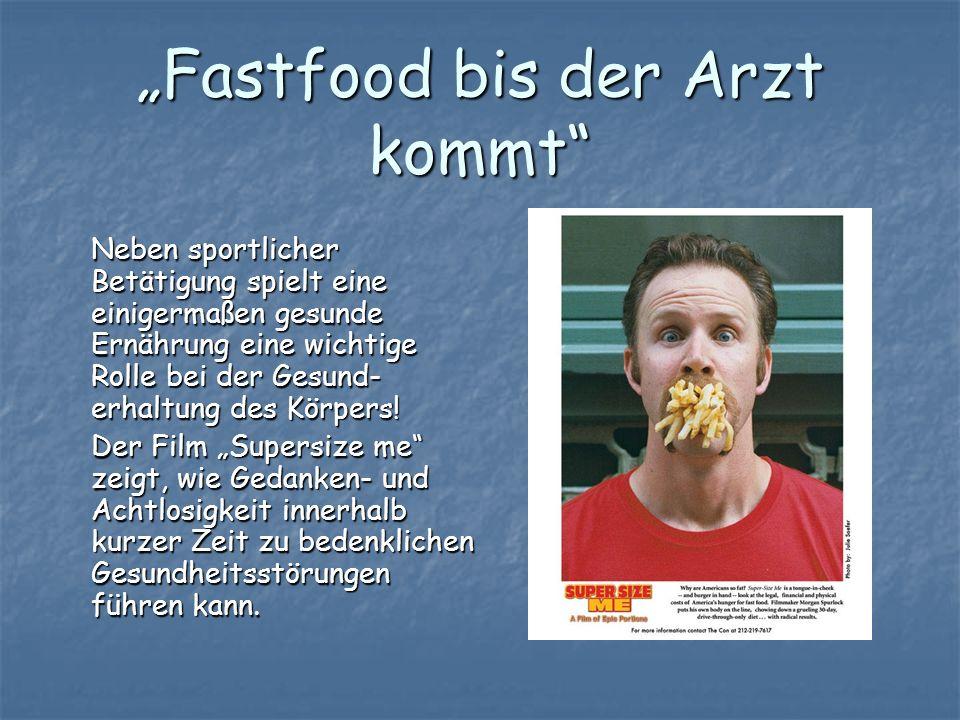"""""""Fastfood bis der Arzt kommt"""