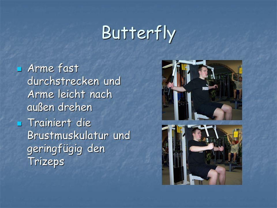 Butterfly Arme fast durchstrecken und Arme leicht nach außen drehen