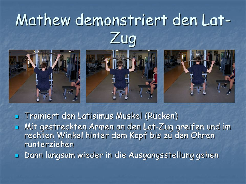 Mathew demonstriert den Lat-Zug