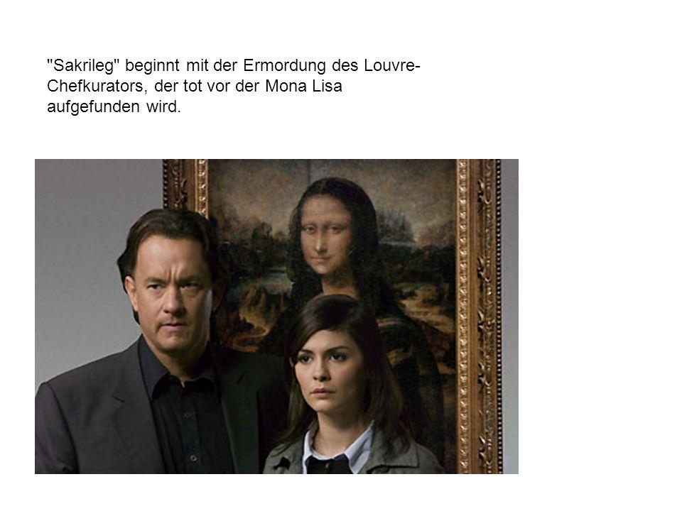 Sakrileg beginnt mit der Ermordung des Louvre-Chefkurators, der tot vor der Mona Lisa aufgefunden wird.
