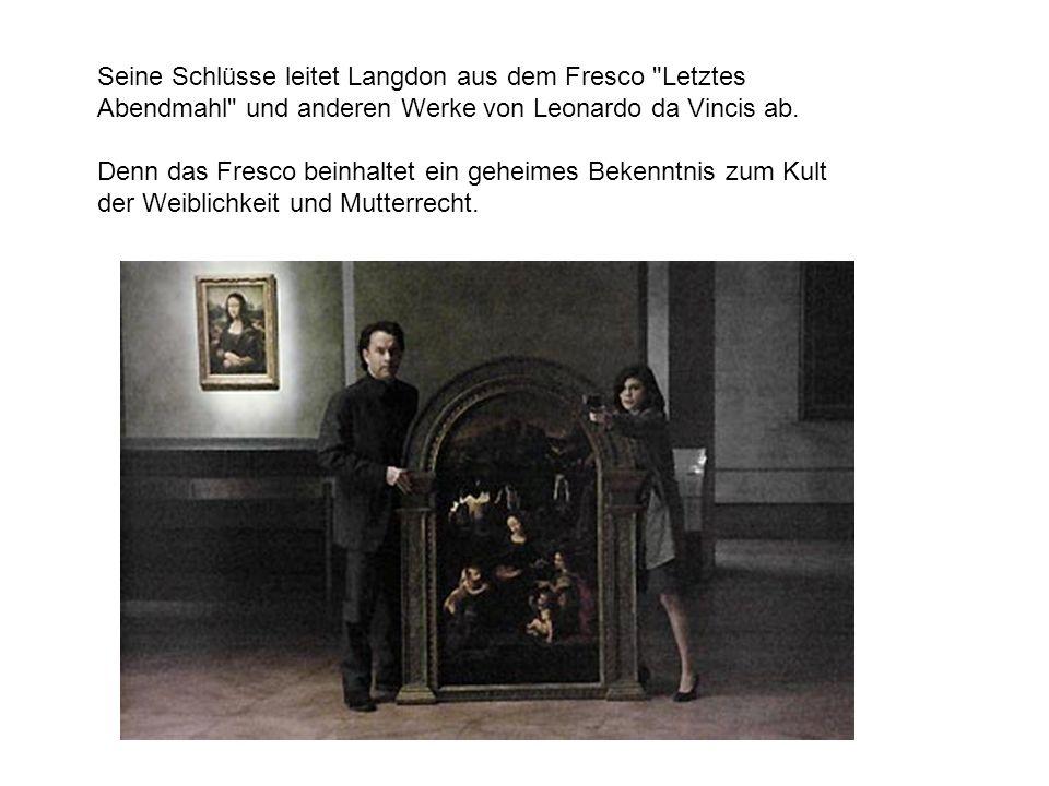 Seine Schlüsse leitet Langdon aus dem Fresco Letztes Abendmahl und anderen Werke von Leonardo da Vincis ab.