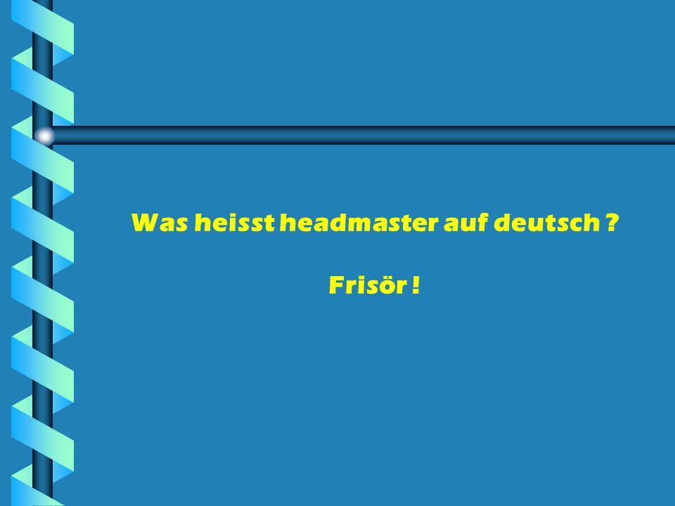 Was heisst headmaster auf deutsch