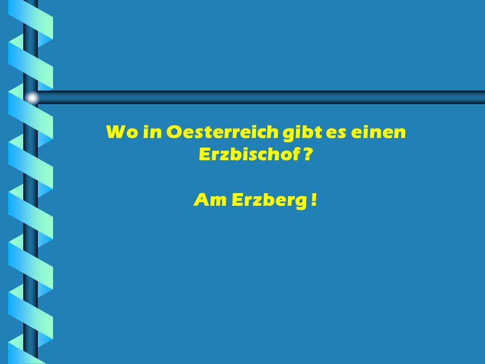 Wo in Oesterreich gibt es einen
