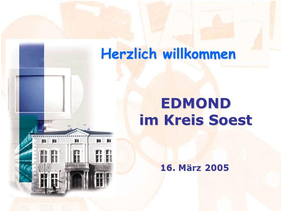Herzlich willkommen EDMOND im Kreis Soest 16. März 2005