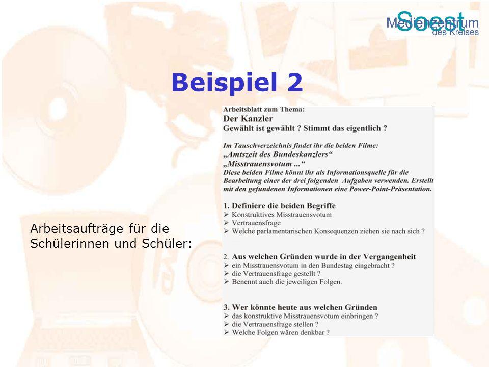 Beispiel 2 Arbeitsaufträge für die Schülerinnen und Schüler:
