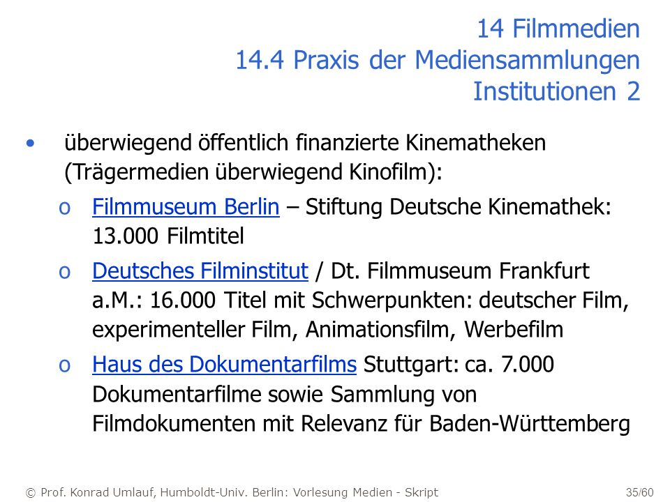 14 Filmmedien 14.4 Praxis der Mediensammlungen Institutionen 2