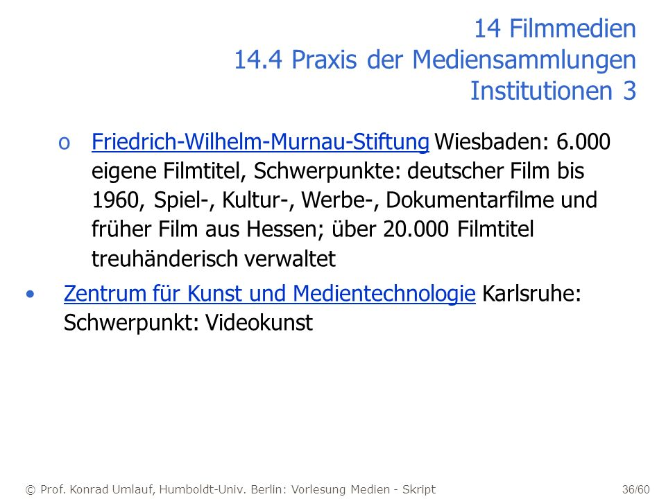 14 Filmmedien 14.4 Praxis der Mediensammlungen Institutionen 3