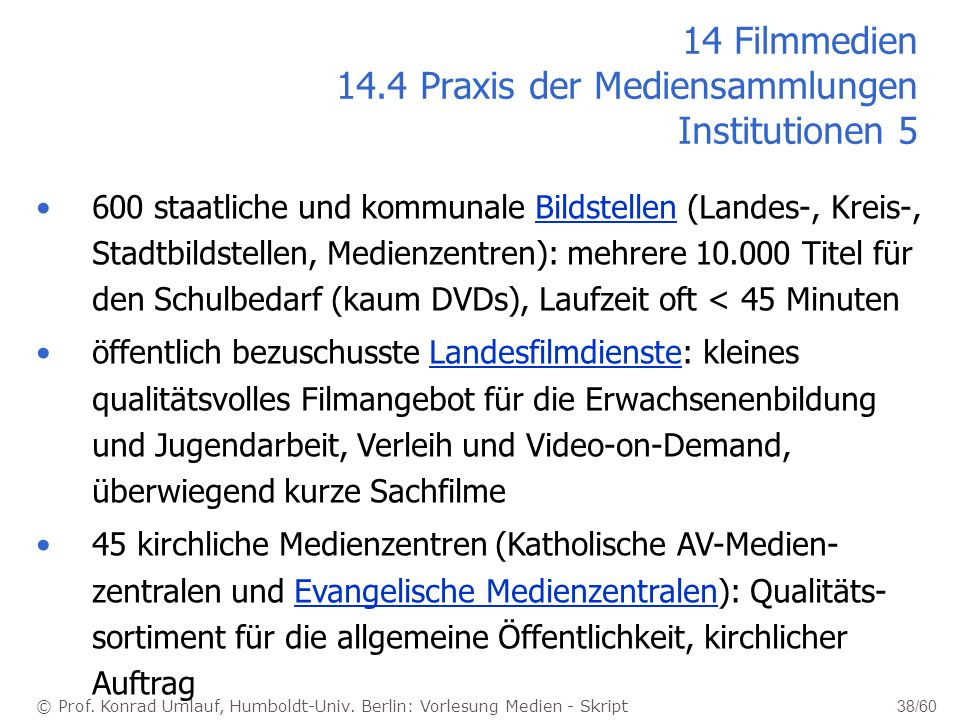 14 Filmmedien 14.4 Praxis der Mediensammlungen Institutionen 5