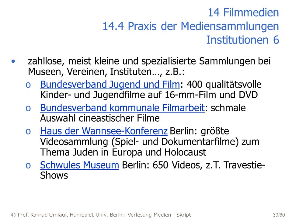 14 Filmmedien 14.4 Praxis der Mediensammlungen Institutionen 6