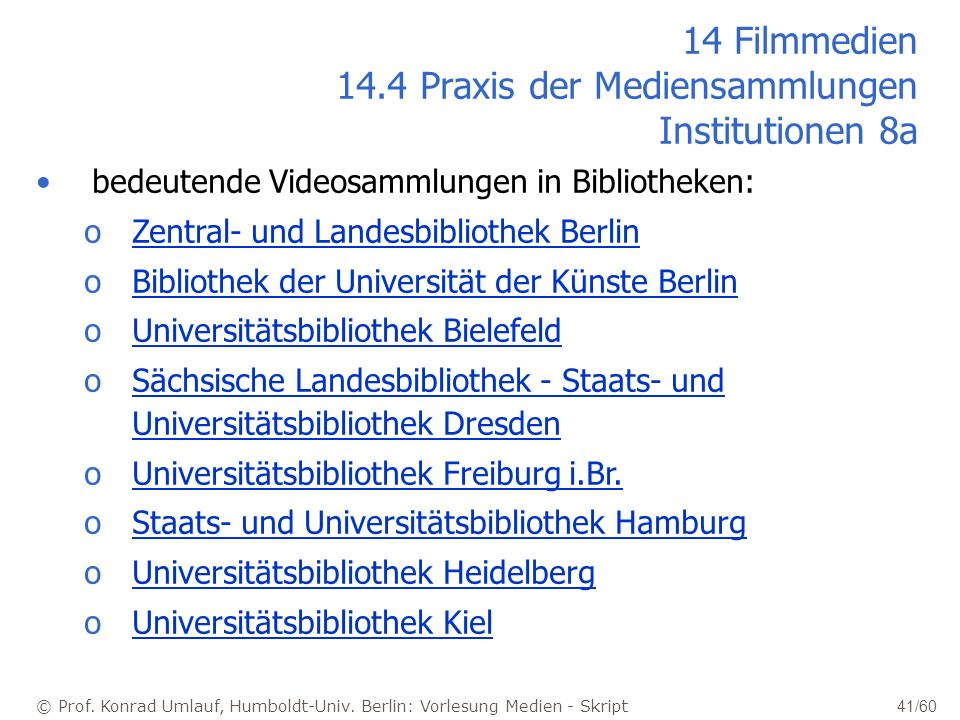14 Filmmedien 14.4 Praxis der Mediensammlungen Institutionen 8a
