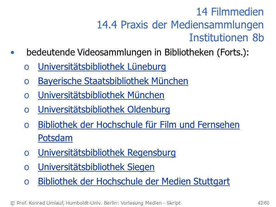 14 Filmmedien 14.4 Praxis der Mediensammlungen Institutionen 8b