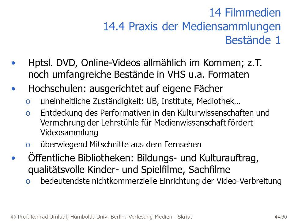 14 Filmmedien 14.4 Praxis der Mediensammlungen Bestände 1