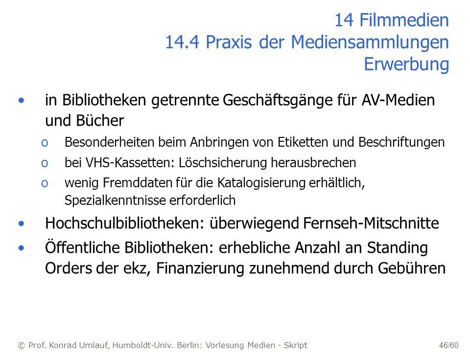 14 Filmmedien 14.4 Praxis der Mediensammlungen Erwerbung