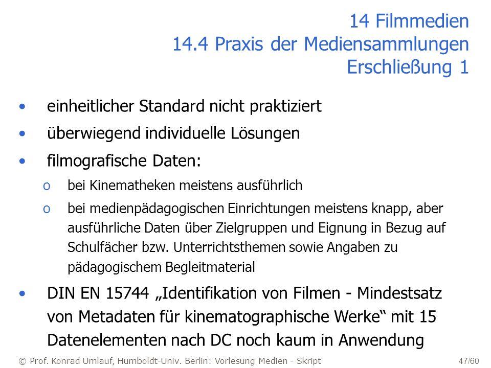 14 Filmmedien 14.4 Praxis der Mediensammlungen Erschließung 1