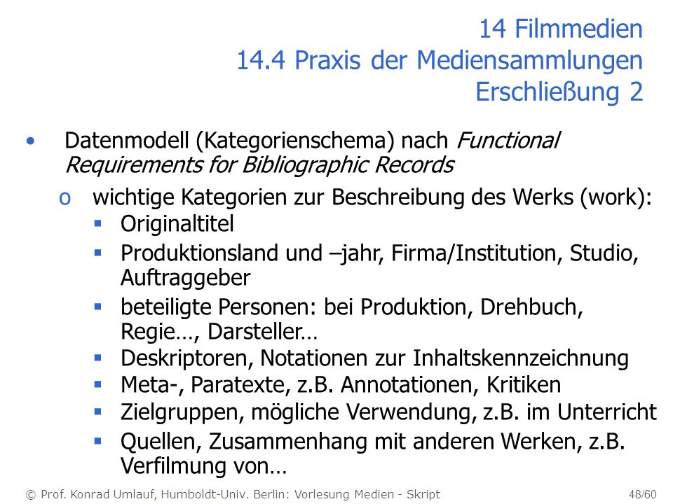 14 Filmmedien 14.4 Praxis der Mediensammlungen Erschließung 2