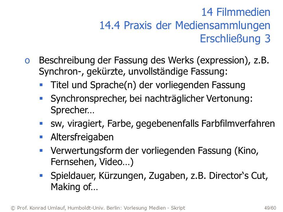 14 Filmmedien 14.4 Praxis der Mediensammlungen Erschließung 3