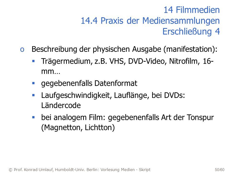 14 Filmmedien 14.4 Praxis der Mediensammlungen Erschließung 4