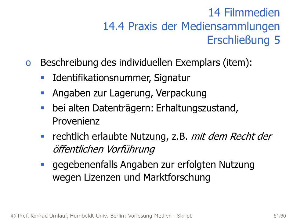 14 Filmmedien 14.4 Praxis der Mediensammlungen Erschließung 5