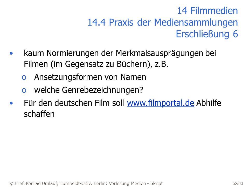 14 Filmmedien 14.4 Praxis der Mediensammlungen Erschließung 6