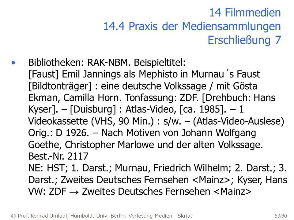 14 Filmmedien 14.4 Praxis der Mediensammlungen Erschließung 7