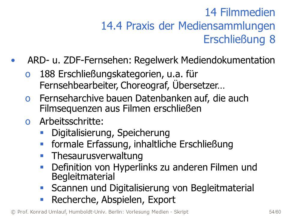 14 Filmmedien 14.4 Praxis der Mediensammlungen Erschließung 8