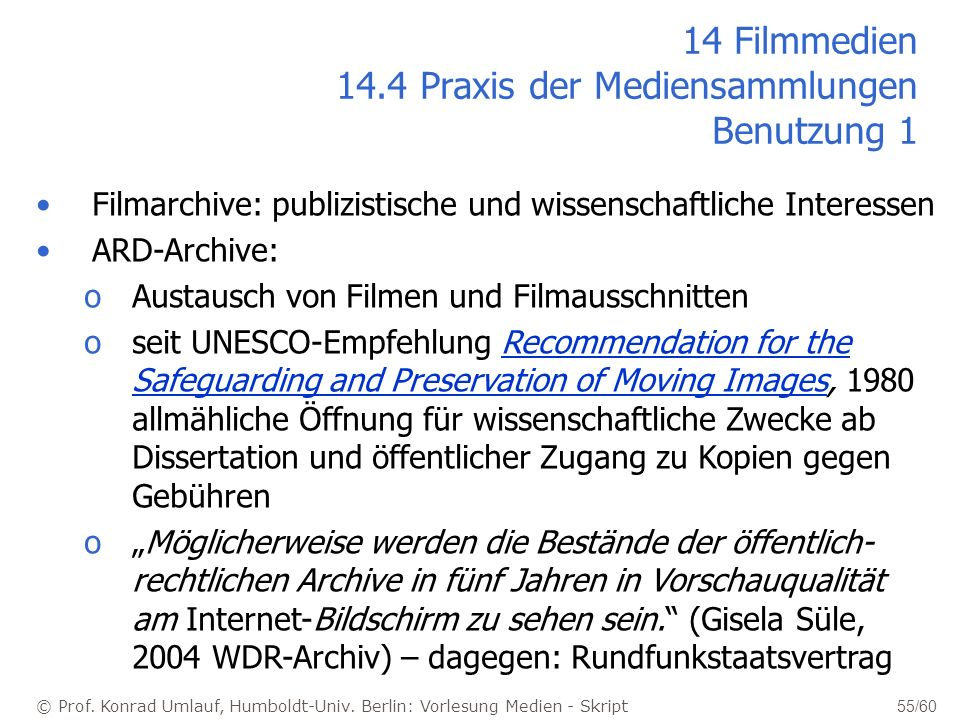 14 Filmmedien 14.4 Praxis der Mediensammlungen Benutzung 1
