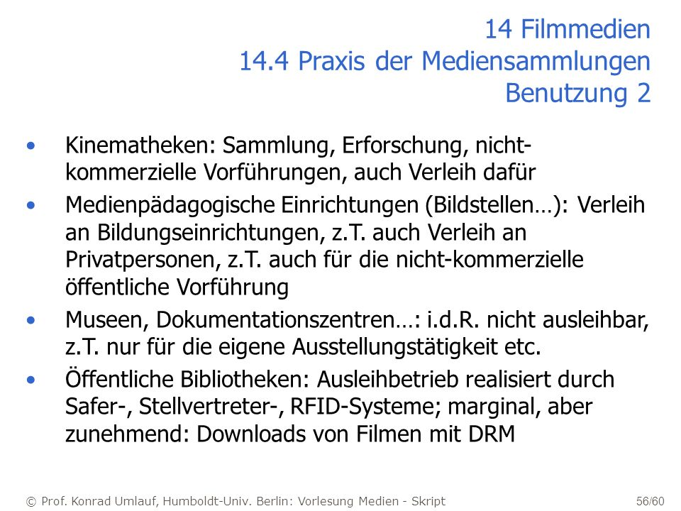 14 Filmmedien 14.4 Praxis der Mediensammlungen Benutzung 2