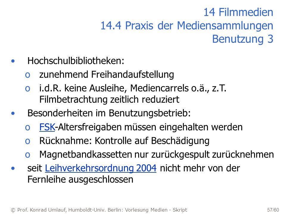14 Filmmedien 14.4 Praxis der Mediensammlungen Benutzung 3