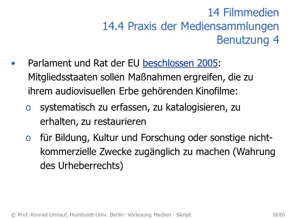 14 Filmmedien 14.4 Praxis der Mediensammlungen Benutzung 4