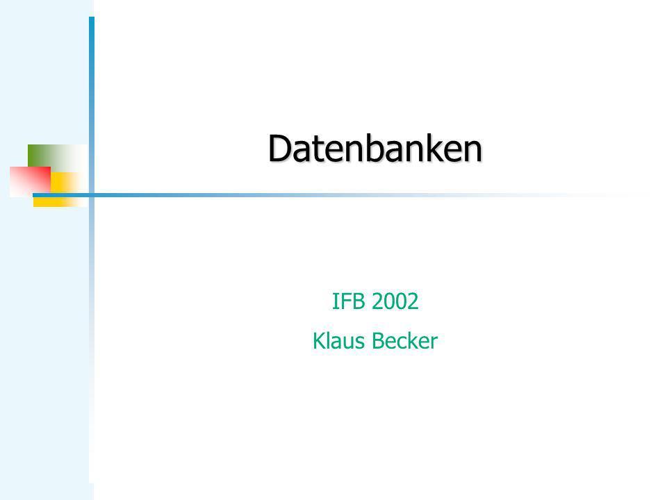 Datenbanken IFB 2002 Klaus Becker