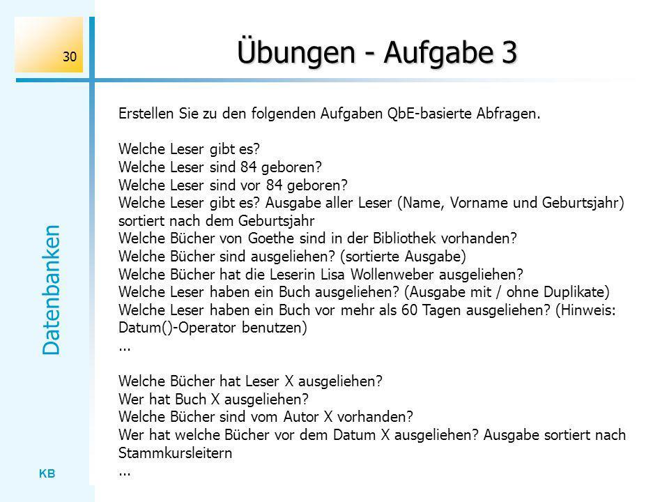 Übungen - Aufgabe 3 Erstellen Sie zu den folgenden Aufgaben QbE-basierte Abfragen. Welche Leser gibt es