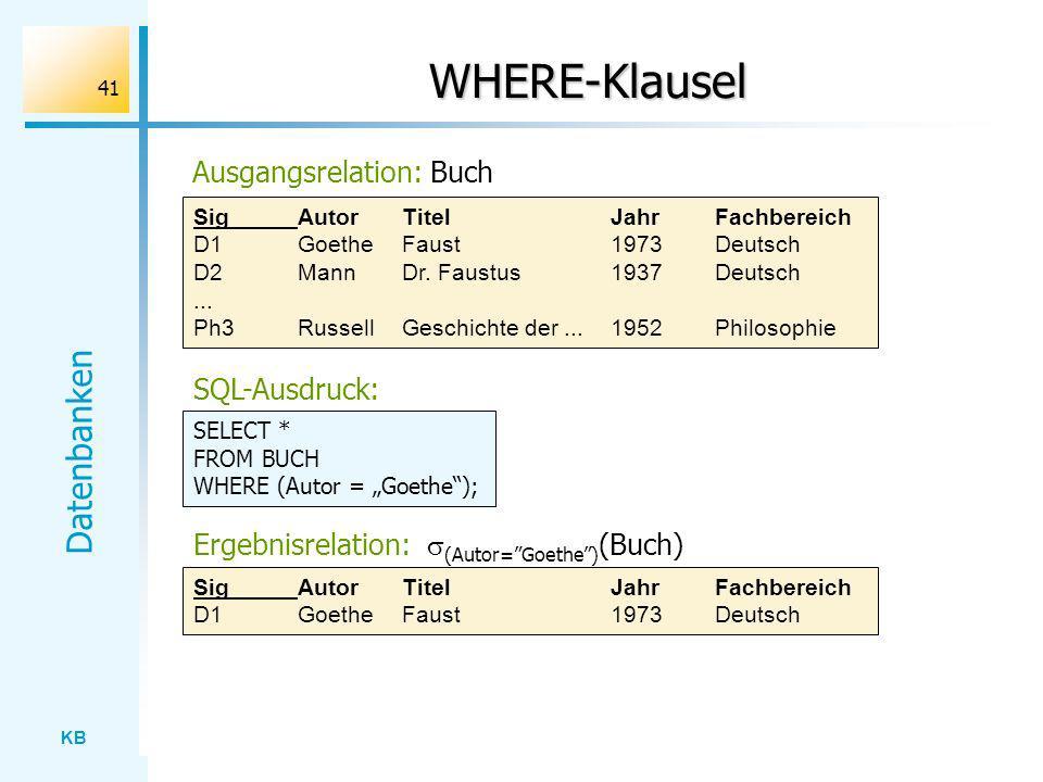 WHERE-Klausel Ausgangsrelation: Buch SQL-Ausdruck: