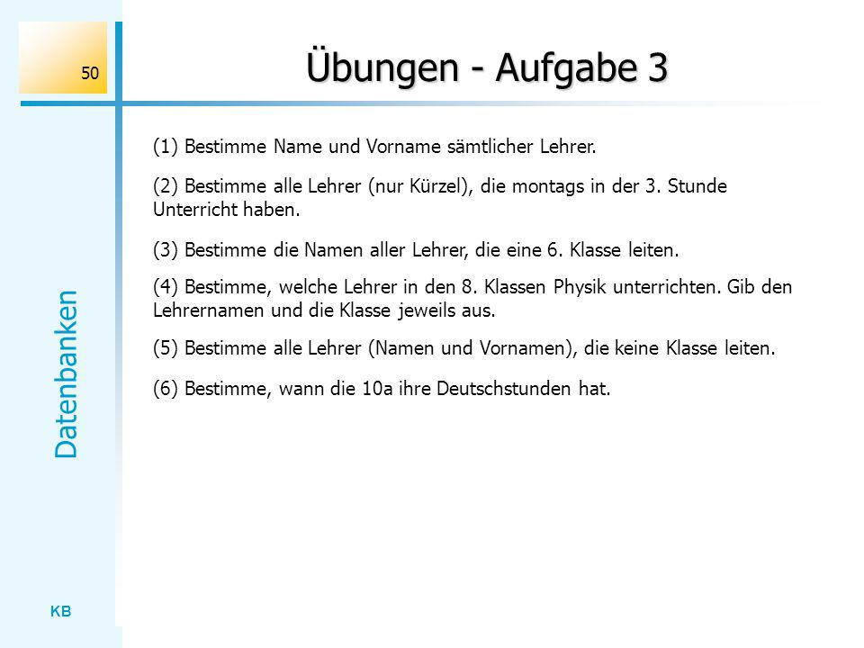 Übungen - Aufgabe 3 (1) Bestimme Name und Vorname sämtlicher Lehrer.